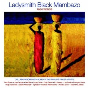 Ladysmith Black Mambazo – And Friends (in-akustik)