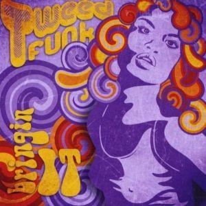Tweed Funk – Bringin' It