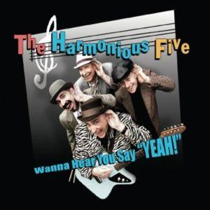 "The Harmonious Five – Wanna Hear You Say ""Yeah!"" (Haywire)"