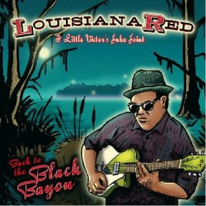 Louisiana Red & Little Victor's Juke Joint – Back to the Black Bayou