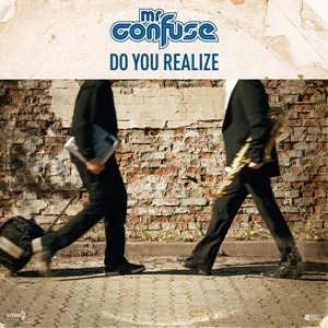 Mr. Confuse – Do You Realize (Kudos/Broken Silence)