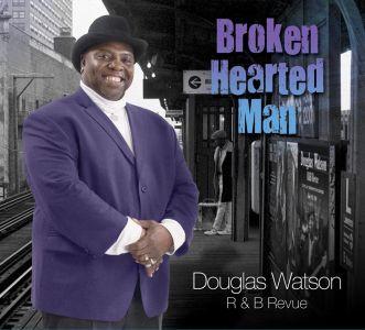 Douglas Watson Rhythm & Blues Revue – Broken Hearted Man