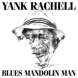 Yank Rachell – Blues Mandolin Man (Blind Pig/Fenn)