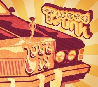 Tweed Funk – Love Is