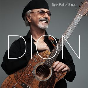 Dion – Tank Full of Blues