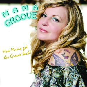 Mama Groove – How Mama Got Her Groove Back