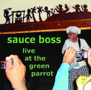 Sauce Boss – Live At The Green Parrot