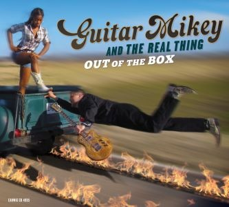 Guitar Mikey & The Real Thing Out of the Box (Earwig Records)