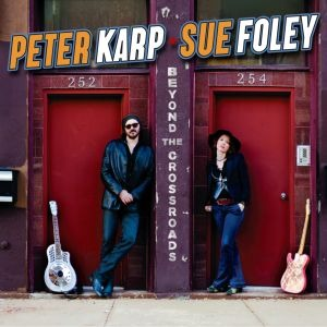 Peter Karp & Sue Foley – Beyond The Crossroads (Blind Pig/Fenn Music)