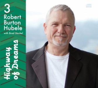 Robert Burton Hubele – Highway of Dreams/I Get Lonely