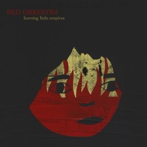 Red Orkestra – Burning Little Empires (Broken Silence)