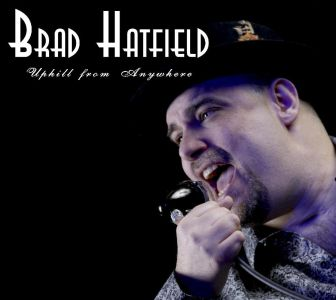 Brad Hatfield – Uphill from Anywhere