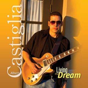 Albert Castiglia – Living The Dream