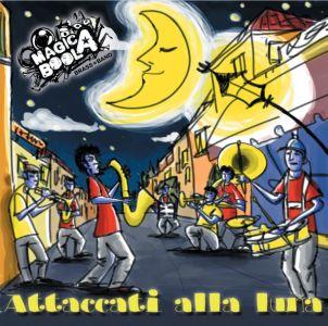 MagicaBoola Brass Band – Attaccati Alla Luna
