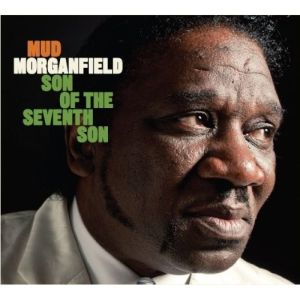 Mud Morganfield – Son of the Seventh Son