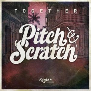 Pitch & Scratch – Together (Broken Silence/Kudos)