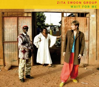 Zita Swoon Group – Wait For Me