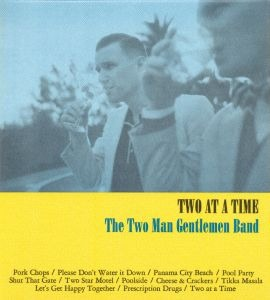 The Two Man Gentlemen Band – Two At A Time