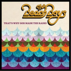 The Beach Boys – That's Why God Made The Radio
