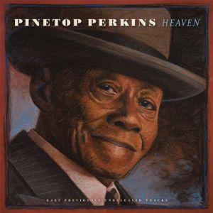 Pinetop Perkins – Heaven (Blind Pig/Fenn Music)