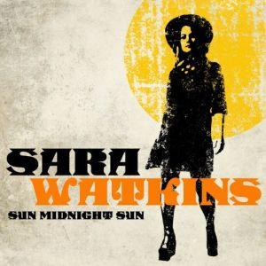 Sara Watkins – Sun Midnight Sun (Nonesuch/Warner)