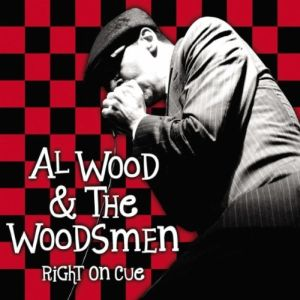 Al Wood & The Woodsmen – Right On Cue