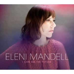 Eleni Mandell – I Can See The Future