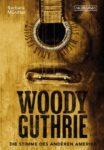 Barbara Mürdter – Woody Guthrie. Die Stimme des anderen Amerika