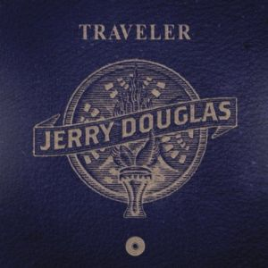 Jerry Douglas – Traveler (Neo Membran/Sony)