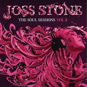 Joss Stone – Soul Sessions Vol. 2