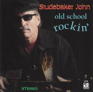 Studebaker John – Old School Rockin (Delmark)