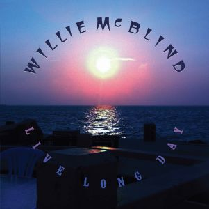 Willie McBlind – Live Long Day