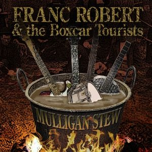 Franc Robert & the Boxcar Tourists – Mulligan Stew