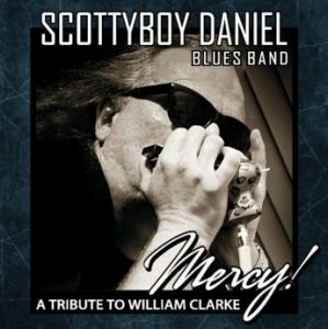 The Scotty Boy Daniel Blues Band – Mercy!