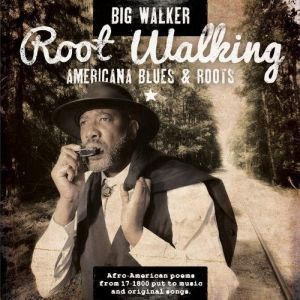 Big Walker – Root Walking