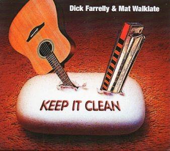 Dick Farrelly & Mat Walklate – Keep It Clean