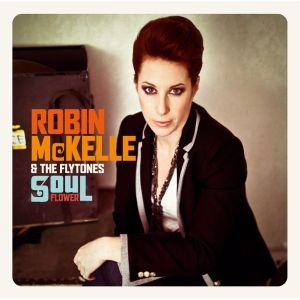 Robin McKelle and The Flytones – Soul Flower
