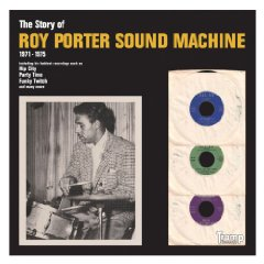 Roy Porter Sound Machine – The Story of Roy Porter Sound Machine (1971-1975) (Tramp)