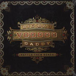 Big Bad Voodoo Daddy – Rattle Them Bones (Savoy Jazz)