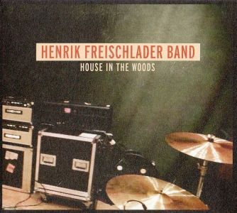 Henrik Freischlader Band – House In The Woods (Cable Car)