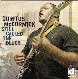 Quintus McCormick – Still Called The Blues (Delmark)