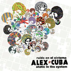 Alex Cuba – Static In The System