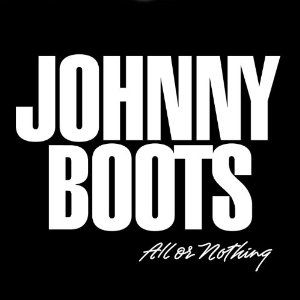 Johnny Boots – All or Nothing