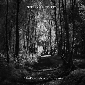 The Cold Stares – A Cold Wet Night and a Howling Wind