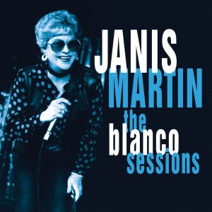 Janis Martin – The Blanco Sessions