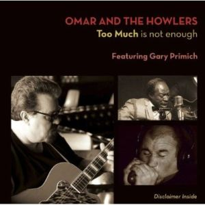 Omar & The Howlers – Too Much Is Not Enough