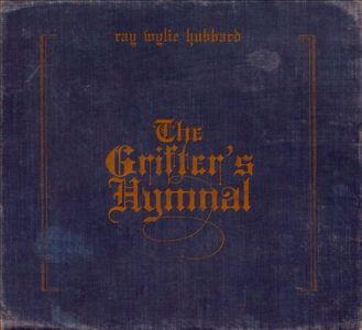 Ray Wylie Hubbard – The Grifters Hymnal