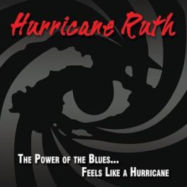 Hurricane Ruth – The Power Of The Blues…Feels Like A Hurricane