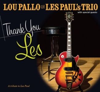 Lou Pallo of Les Paul's Trio – Thank You Les