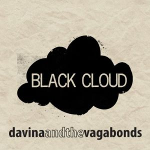 Davina and the Vagabonds – Black Cloud